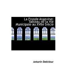 La Fronde Angevine: Tableau de la Vie Municipale au XVIIe Siècle
