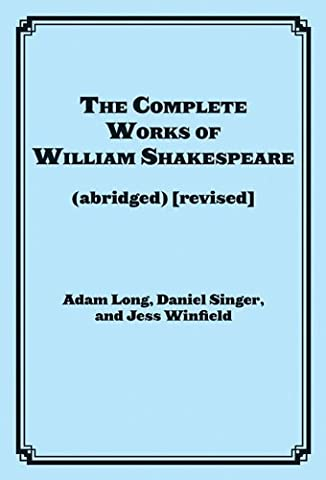 The Complete Works of William Shakespeare (abridged) [revised]: Actor's Edition (The Script Sheet Music)