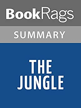 critical analysis of upton sinclairs the jungle The jungle books the critics (notes a selection of critical comments is set out below mr rudyard kipling's jungle book is perhaps the most interesting.