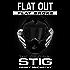 Flat Out Flat Broke: The Original Stig