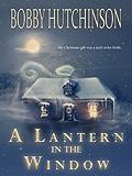 A Lantern In The Window: Western Prairie Brides, Western Historical Romance, A Family Saga