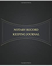 Notary Record Keeping Journal: A Notary Public Journal Logbook Notarial Acts Journal Records Events Log, Notary Log Book Template, Notary Public Receipt Book, Official Journal of Notarial Acts Notary Register Book (Volume 6)