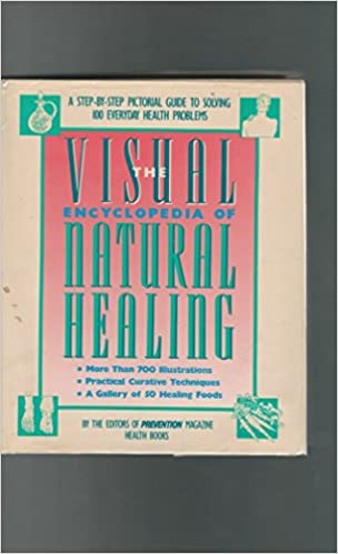 Visual Encyclopedia of Natural Healing: A Step-by-Step Pictorial Guide