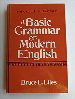 Amazon Com A Basic Grammar Of Modern English 9780130618702 Liles B L Books