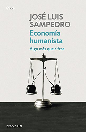 Economia humanista / Humanist Economy: Algo mas que cifras / Something More Than Numbers (Spanish Edition) - Sampedro, Jose Luis