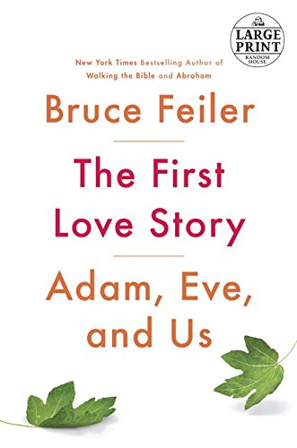 The First Love Story: Adam, Eve, and Us (Random House Large Print)