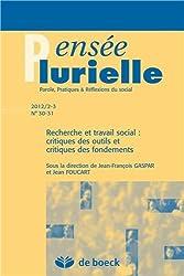 Pensée plurielle, N°30-31, 2012/2-3 : Recherche et travail social : critiques des outils et critique