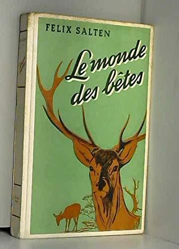 Le monde des bêtes / Felix Salten | Salten, Felix (1869-1945)