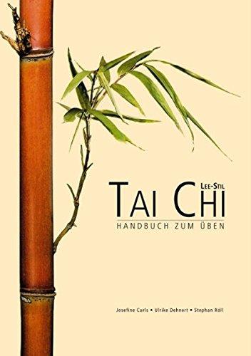Tai Chi Lee Stil: Handbuch zum Üben