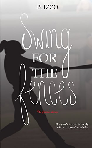 Swing For the Fences (The Catcher Series Book - Fences For Swing The Book