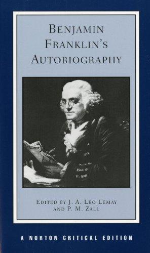 Benjamin Franklin's Autobiography (Norton Critical Editions)