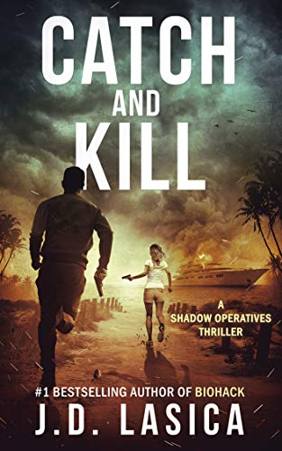 Catch and Kill: A high-tech conspiracy thriller (Shadow Operatives Book 2) by [Lasica, J.D.]