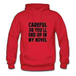 Off-the-record Careful Or You Will End Up In My Novel Hoodies Cool Designed Red Cotton X-large Women Customized