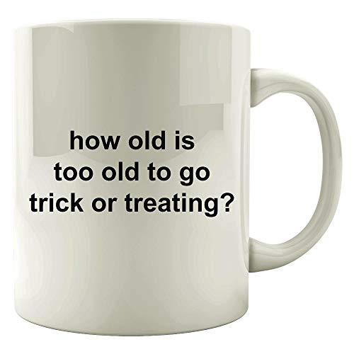how old is too old to go trick or treating - Mug
