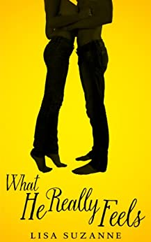 What He Really Feels (He Feels Trilogy Book 2) by [Suzanne, Lisa]