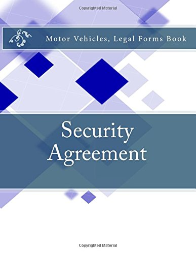 Security Agreement: Motor Vehicles, Legal Forms Book pdf