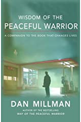 WISDOM OF THE PEACEFUL WARRIOR: New Light on the Peaceful Warrior Teachings Kindle Edition