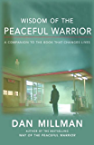 WISDOM OF THE PEACEFUL WARRIOR: New Light on the Peaceful Warrior Teachings (English Edition)