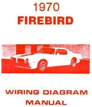 Amazon.com: 1970 PONTIAC FIREBIRD TRANS AM Wiring Diagram Schematic:  Automotive | Wiring Schematic For 1970 Firebird |  | Amazon.com