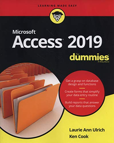 Access 2019 For Dummies (Ms Access Book)