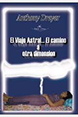 El Viaje Astral (Spanish Edition) Kindle Edition