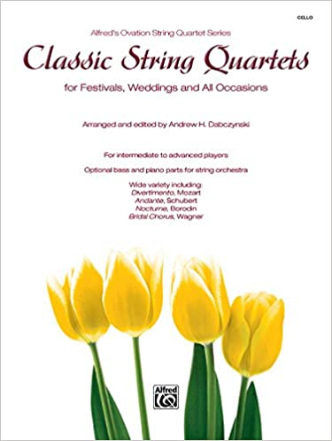 [\ TXT /] Classic String Quartets For Festivals, Weddings, And All Occasions: Cello, Parts (Alfred's Ovation String Quartet Series). diversos Create tjedno destinos launched Dupont