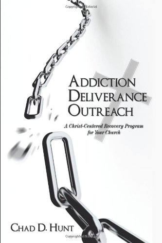 Addiction Deliverance Outreach: A Christ-Centered Recovery Program for Your Church pdf