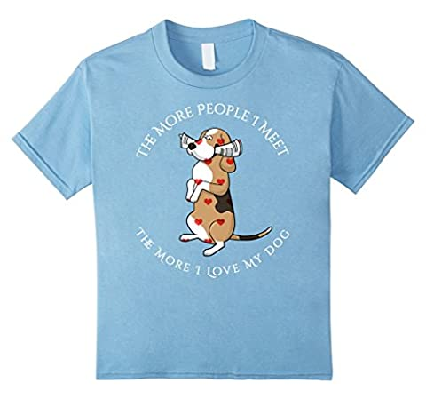 Kids The More People I Meet The More I love My Dog T-Shirt 10 Baby Blue (Dog T Shirts For People)
