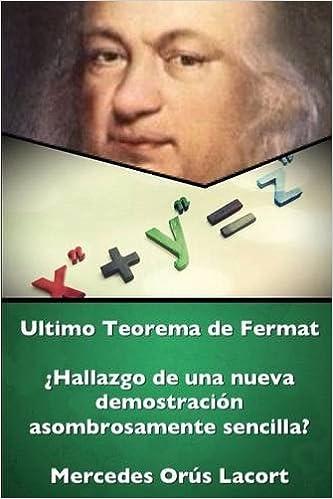 Book Ultimo Teorema de Fermat - ¿Hallazgo de una nueva demostración asombrosamente sencilla? (Spanish Edition)