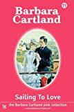 Sailing to Love, Barbara Cartland, 1905155530