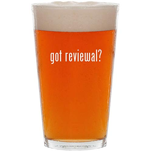 got reviewal? - 16oz All Purpose Pint Beer Glass