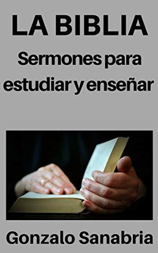 La Biblia: Sermones para estudiar y enseñar: Estudios