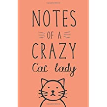 Notes of a Crazy Cat Lady: Journal for Cat Lovers