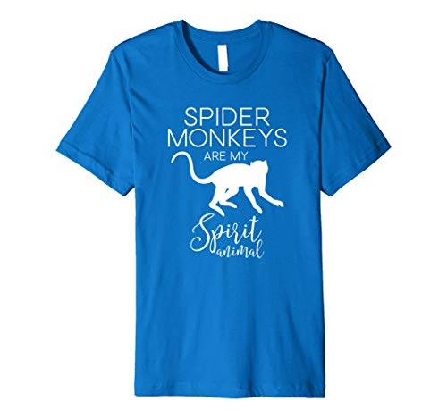 (Spider Monkeys are my Spirit Animal  J000484 Premium T-Shirt)