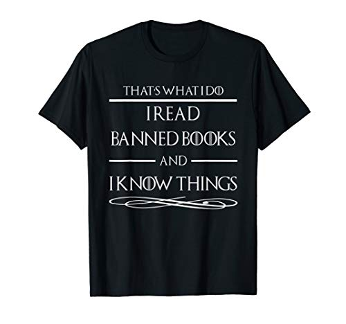 I Read Banned Books And I Know Things Gift T-Shirt