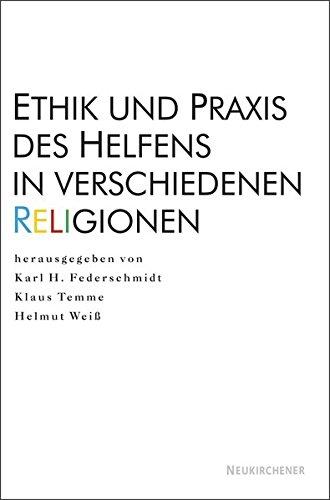 Ethik und Praxis des Helfens in verschiedenen Religionen