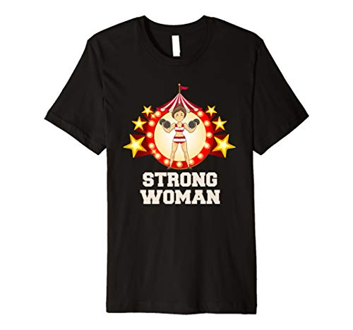Strong Woman TShirt Funny Circus Halloween Costumes Tee Premium T-Shirt]()