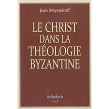 CHRIST DANS LA THÉOLOGIE BYZANTINE N. E. (LE)