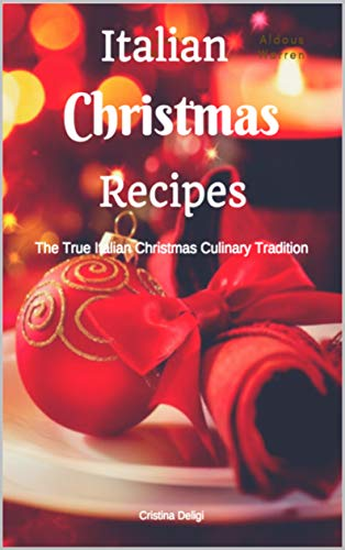 Italian Christmas Recipes by Cristina Deligi