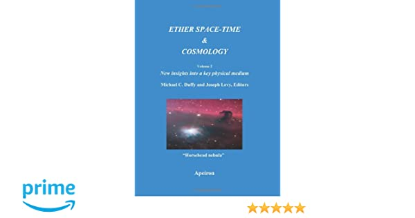 ETHER SPACETIME AND COSMOLOGY EBOOK DOWNLOAD