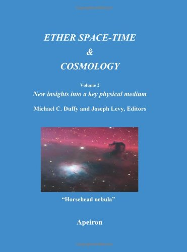 Ether space-time and cosmology: new insights into a key physical medium