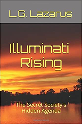 Illuminati Rising: The Secret Societys Hidden Agenda ...