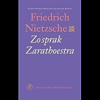 Zo sprak Zarathoestra: Een boek voor iedereen en niemand (De Nietzsche-bibliotheek)