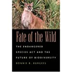 img - for Fate of the Wild: The Endangered Species Act and the Future of Biodiversity (Paperback) - Common book / textbook / text book