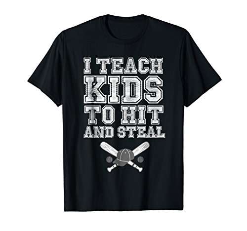 I Teach Kids to Hit and Steal, Baseball Coach Gift Shirt Tee