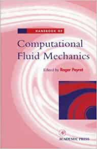 Handbook of Computational Fluid Mechanics: Roger Peyret