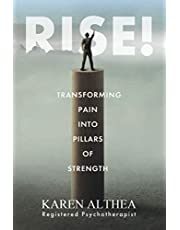 RISE!: Transforming Pain Into Pillars of Strength