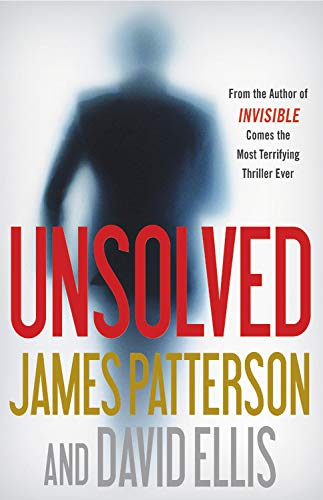 Book cover from Unsolved (Invisible) by James Patterson