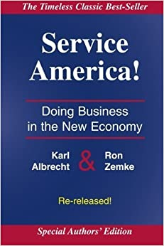 Service America!: Doing Business in the New Economy by Albrecht, Dr. Karl (2008)