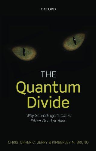 - The Quantum Divide: Why Schrodinger's Cat is Either Dead or Alive